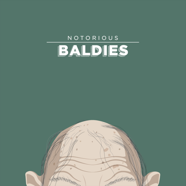 Notorious Baldies by Mr Peruca 05